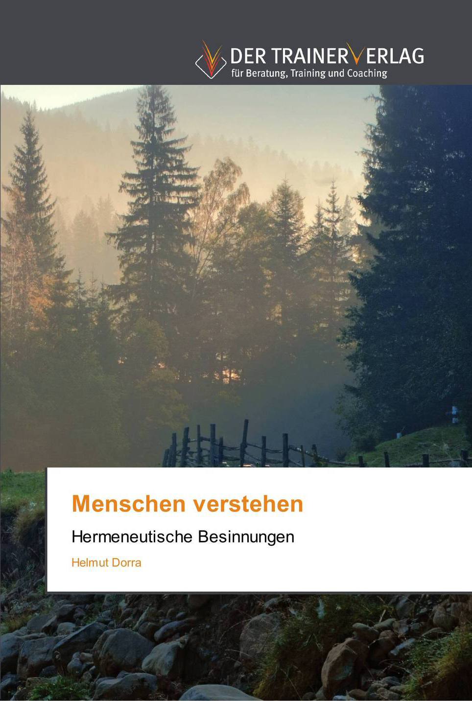 Menschen verstehen: Hermeneutische Besinnungen (von Helmut Dorra)
