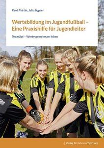 Wertebildung im Jugendfußball – Eine Praxishilfe für Jugendleiter © Bertelsmann Stiftung