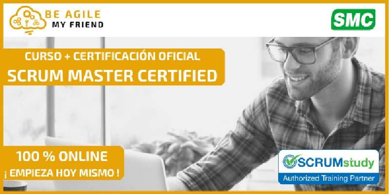 Certificación Scrum Máster Be Agile My Friend