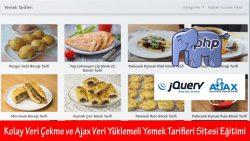 Kolay Veri Çekme ve Ajax Veri Yüklemeli Yemek Tarifleri Sitesi Eğitimi