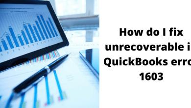 Photo of How do I fix unrecoverable in QuickBooks error 1603