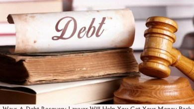 Photo of Ways A Debt Recovery Lawyer Will Help You Get Your Money Back