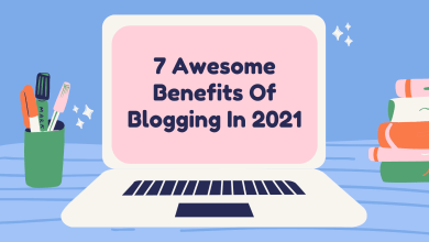 Photo of 7 Benefit Of Blogging In 2021 [Updated Content]