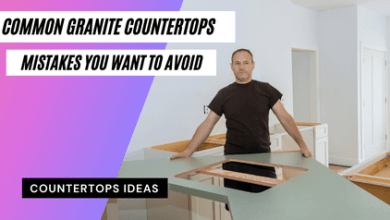 Photo of Common granite countertops mistakes you want to avoid