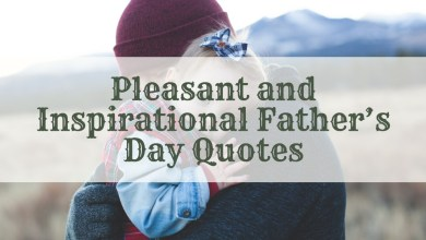 Photo of Pleasant and Inspirational Father's Day Quotes