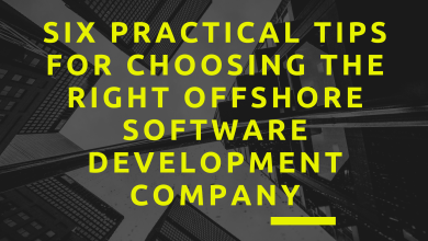 Six practical tips for choosing the right offshore software development company