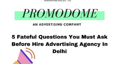 Photo of 5 Fateful Questions You Must Ask Before Hire Advertising Agency In Delhi