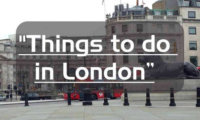 things to do in London - Tiklacars
