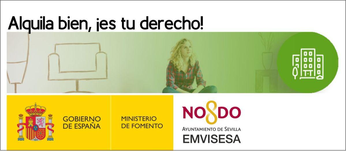 """El Ayuntamiento de Sevilla y Emvisesa colaboran en la campaña """"Alquila bien, es tu derecho"""" del Ministerio de Fomento. Lee esta información y resuelve tus dudas sobre alquiler de viviendas."""