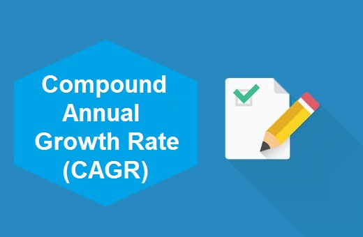 Definition of Compound Annual Growth Rate (CAGR)