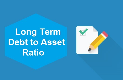 Definition of Long Term Debt to Asset Ratio