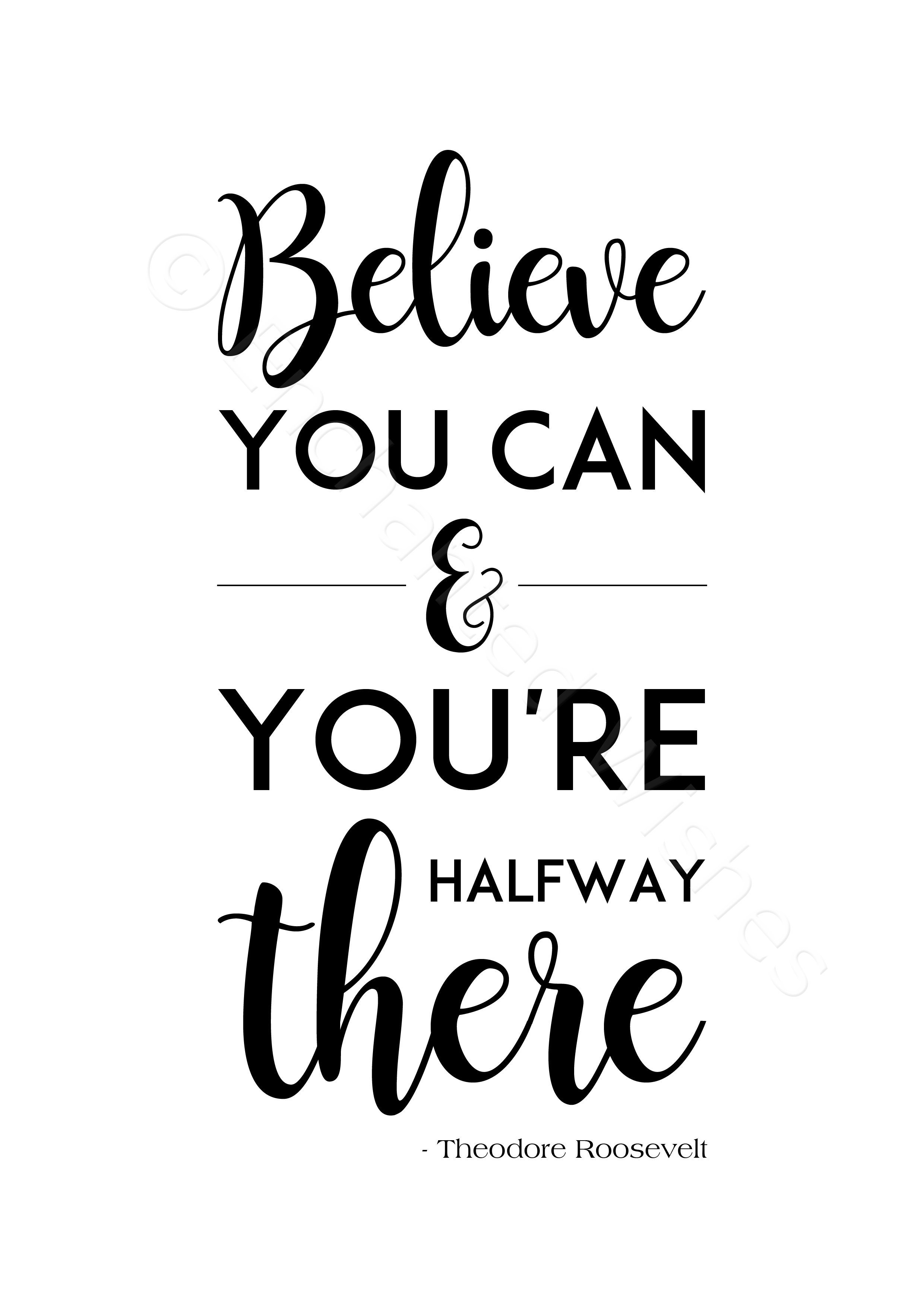 Believe You Can Amp You Re Halfway There Quote Print