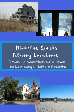 Nicholas Sparks Filming Locations - A Walk To Remember, Safe Haven, The Last Song and Nights In Rodanthe