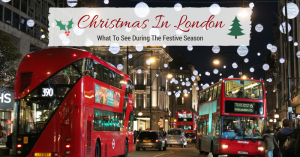 Christmas In London What To See During The Festive Season
