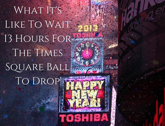 What It's Like To Wait 13 Hours For The Times Square Ball To Drop