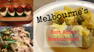 Melbourne's Best Asian Restaurants
