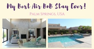 My Best Air BnB Stay Ever! Palm Springs
