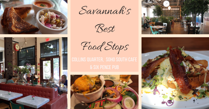 Savannah's Best Food Stops – Collins Quarter, Soho South Cafe & Six Pence Pub