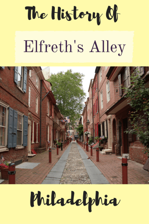 The History Of Elfreth's Alley, Philadelphia