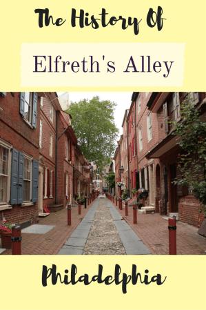 The History Of Elfreth's Alley, Philadelphia