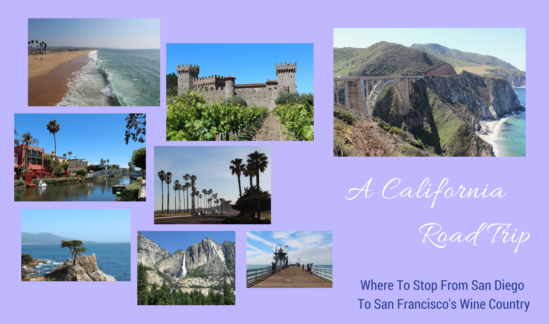 A California Roadtrip – From San Diego To San Francisco's Wine Country