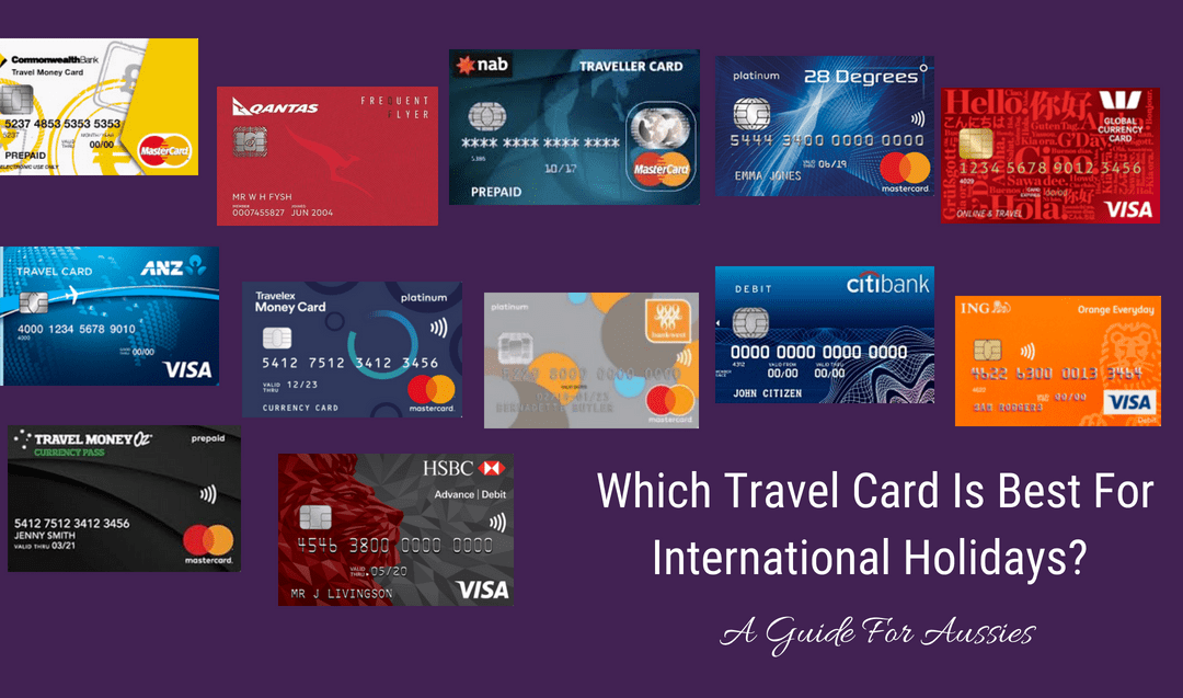 Best Travel Card For Australian Travelers – Prepaid, Debit & Credit Cards