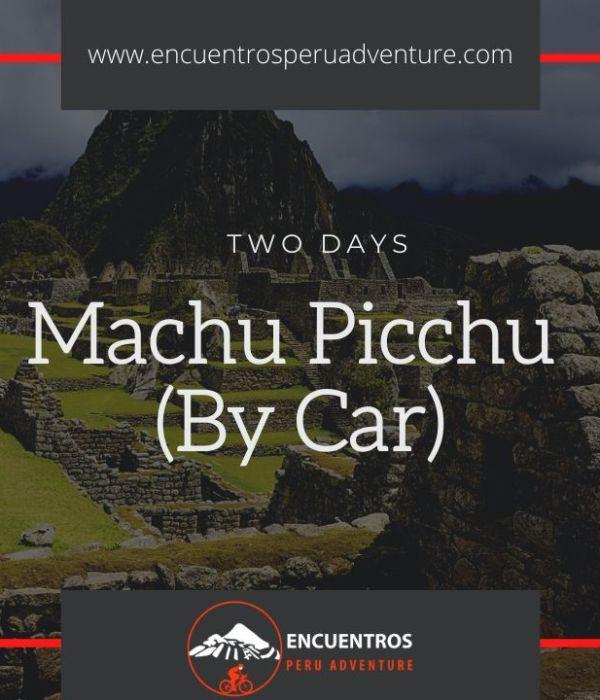 Machu Picchu By Car From Cusco
