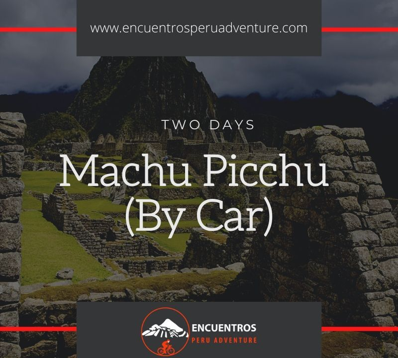 Machu Picchu By Car From Cusco