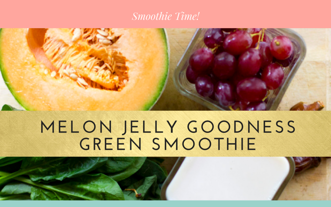 Melon Jelly Goodness Green Smoothie Recipe
