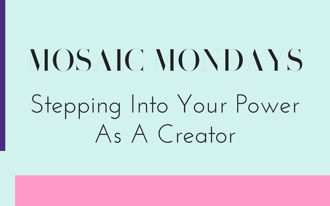 Stepping Into Your Power As A Creator