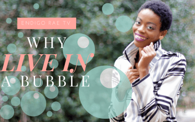 Why I Live In A Bubble