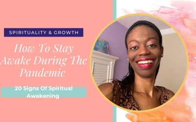 20 Signs You've Had Or Are Having A Spiritual Awakening | How To Stay Awake During The Pandemic