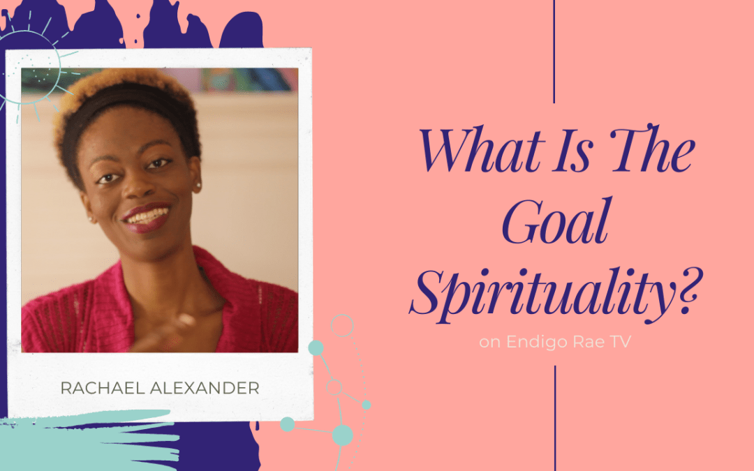 What is the goal of spirituality?