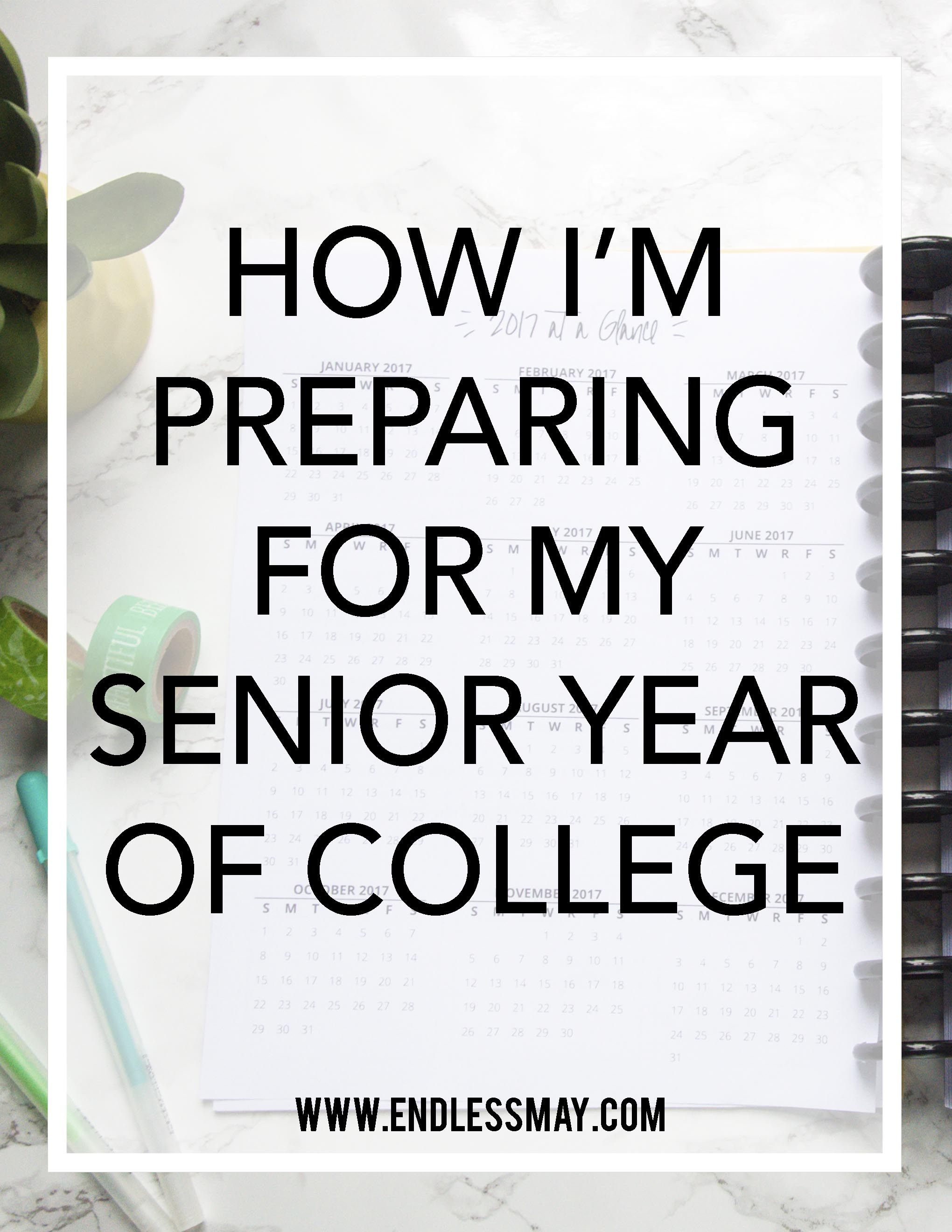 HOW I'M PREPARING FOR MY SENIOR YEAR OF COLLEGE | Endless May