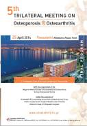 5th TRILATERAL MEETING on Osteoporosis & Osteoarthritis, 25 Απριλίου 2014, Θεσσαλονίκη, Ξενοδοχείο Makedonia Palace