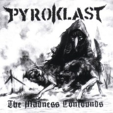 Pyroklast - the madness confounds - LP