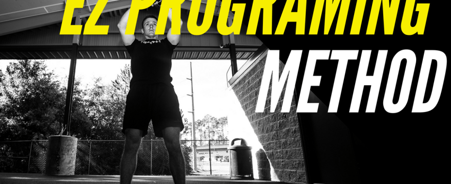 The 'EZ' Programming Method (Fitness Programming 101)