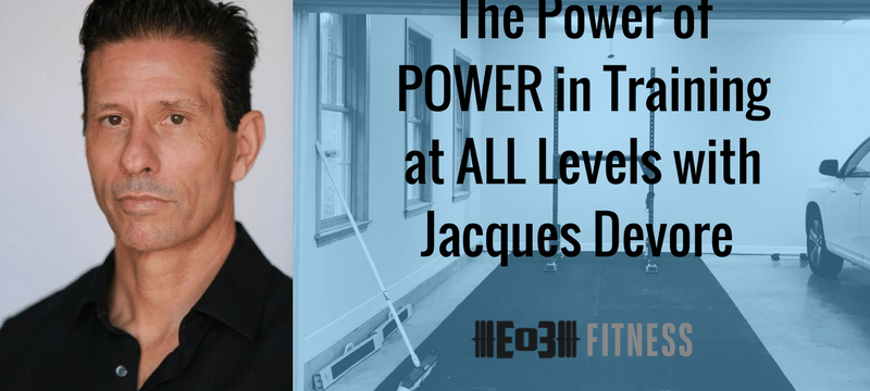 The Power of POWER in Training at ALL Levels with Jacques Devore