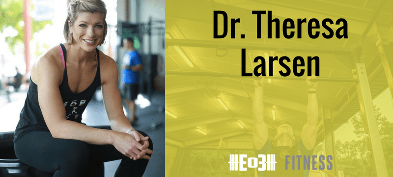 Dr. Theresa Larson on Making an Impact and Digging out of Dark Places