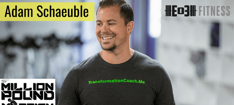 Losing 100 lb and the Million Pound Mission with Adam Schaeuble