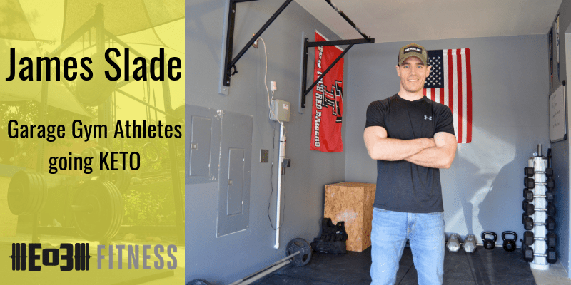 Garage gym athletes going keto with james slade end of three fitness