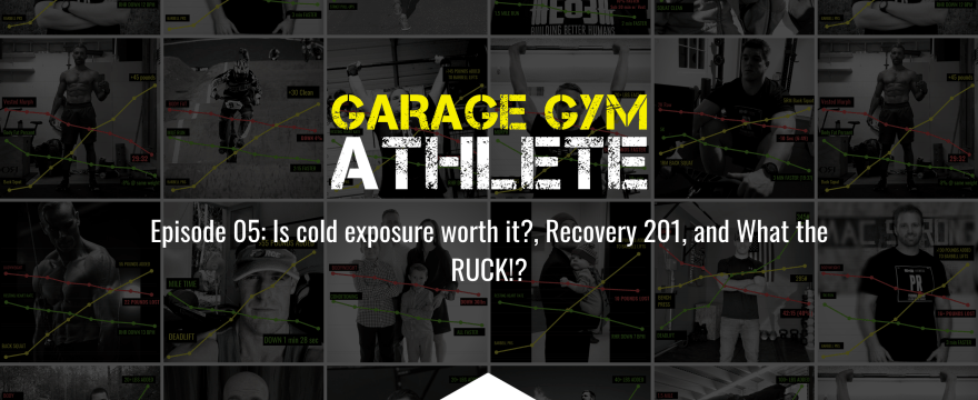 garage gym, garage gym athlete, end of three fitness, fitness, cryotherapy, cold exposure, recovery, What the Ruck?!