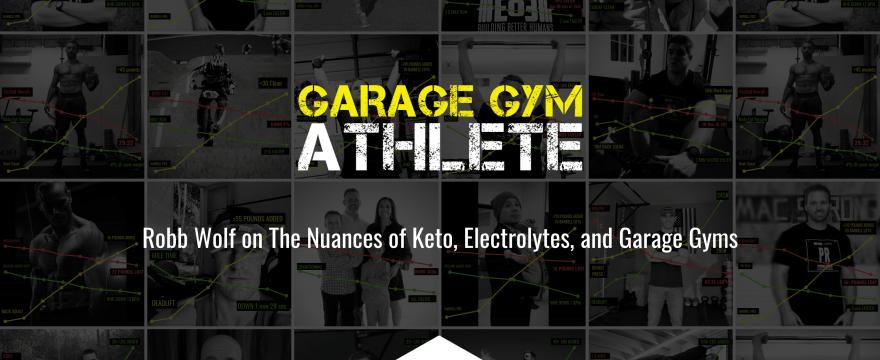 end of three fitness, fitness, garage gym, garage gym athlete, Robb Wolf, keto, electrolytes, garage gyms
