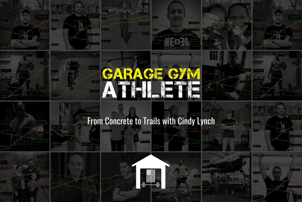 garage, garage gym athlete, spartan media fest, end of three fitness, fitness, Cindy Lynch, ultra running, trail running