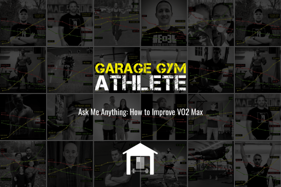 garage gym, garage gym athlete, end of three fitness, fitness, ask me anything, how to improve vo2 max