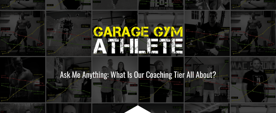 garage gym, garage gym athlete, end of three fitness, fitness, ask me anything, coaching tier
