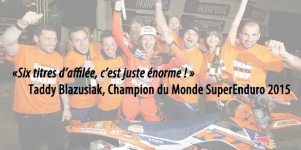 Taddy Blazusiak Champion du Monde SuperEnduro pour la 6e fois