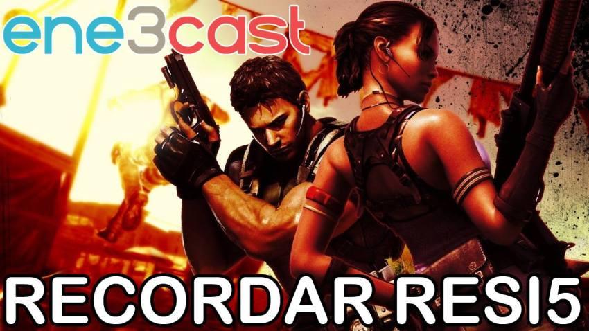 ene3cast 113 Resident Evil 5