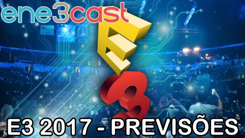 ene3cast 118 - e3 2017