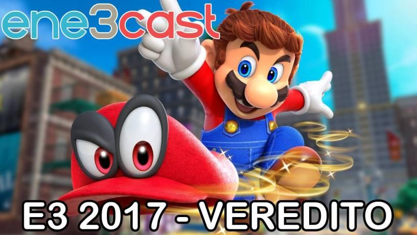 ene3cast 119 - Veredicto e3 2017